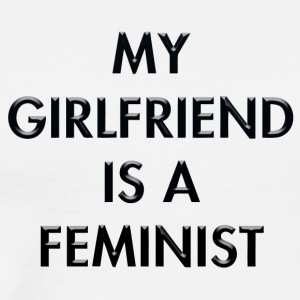 My girlfriend is a feminist - Men's Premium T-Shirt