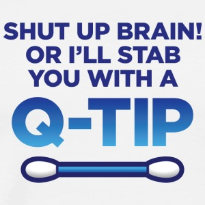 I Will Stab You With A Q-tip! - Men's Premium T-Shirt