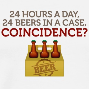 24 Hours A Day ,24 Beers In A Case,Coincidence? - Men's Premium T-Shirt