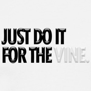 DO IT FOR THE VINE - Men's Premium T-Shirt