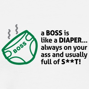 Bosses Are Like Diapers, Full Of Shit! - Men's Premium T-Shirt