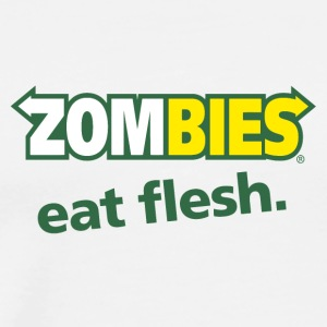 Zombies eat flesh - Men's Premium T-Shirt
