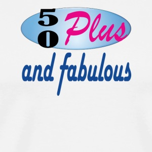 50 plus and fab - Men's Premium T-Shirt