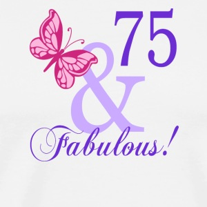 75 and Fabulous - Men's Premium T-Shirt