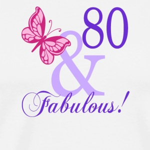 80 and Fabulous - Men's Premium T-Shirt