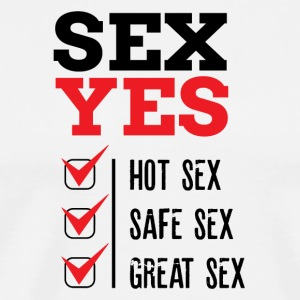 SEX YES HOT SEX SAFE SEX GREAT SEX - Men's Premium T-Shirt