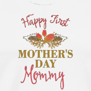 Kids Happy First Mother s Day Mommy Mother s Day G - Men's Premium T-Shirt