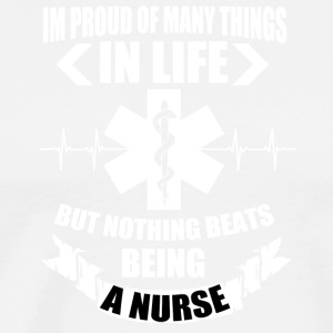 Being A Nurse T Shirt - Men's Premium T-Shirt