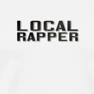 LOCAL RAPPER - Men's Premium T-Shirt