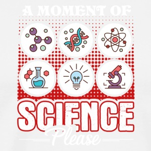 A Moment Of Science Please Tee Shirt - Men's Premium T-Shirt