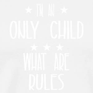 I'm an only child what are rules - Men's Premium T-Shirt