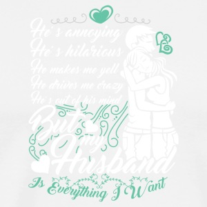 My husband is everything I want - Men's Premium T-Shirt