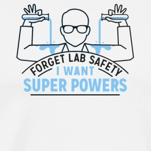 Forget Lab safety - Men's Premium T-Shirt