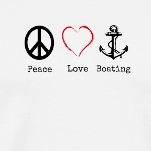 Peace Love and Boating, Funny Boating Gift - Men's Premium T-Shirt