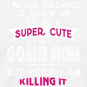 A Super Cute Goalie Mom T Shirt - Men's Premium T-Shirt
