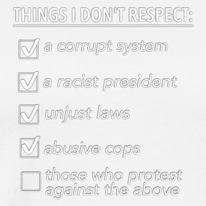 THINGS I DON'T RESPECT - Men's Premium T-Shirt