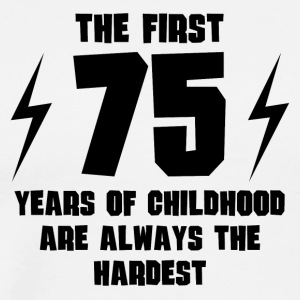 The First 75 Years Of Childhood - Men's Premium T-Shirt