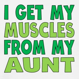 I Get My Muscles From My Aunt - Men's Premium T-Shirt