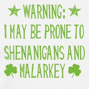 Prone to shenanigans and malarkey st. patrick day - Men's Premium T-Shirt