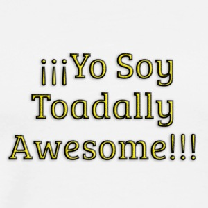 Yo Soy Toadally Awesome - Men's Premium T-Shirt