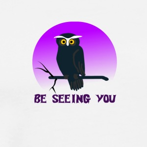 Owl Be Seeing You - Men's Premium T-Shirt