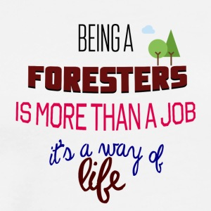 Being a foresters - Men's Premium T-Shirt