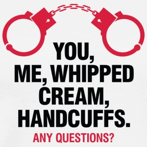 Lets Enjoy! You, Me, Whipped Cream And Handcuffs! - Men's Premium T-Shirt