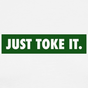JUST TOKE IT - Men's Premium T-Shirt