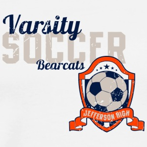 Varsity Soccer Bearcats Jefferson High - Men's Premium T-Shirt