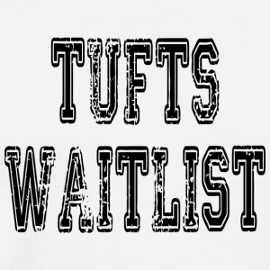 Tufts Waitlist - Men's Premium T-Shirt