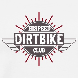 Dirtbike Hispeed Club - Men's Premium T-Shirt