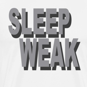 Sleep weak - Men's Premium T-Shirt