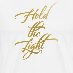 Hold the light - Men's Premium T-Shirt
