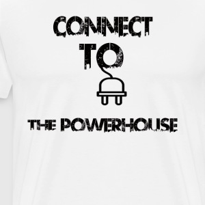 Connect To The PowerHouse - Men's Premium T-Shirt