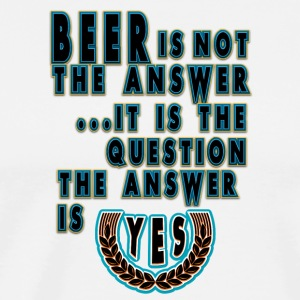 Cool beer Beer is the answer 02 - Men's Premium T-Shirt