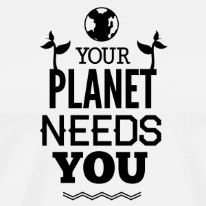 YOUR_PLANETS_NEED_YOU-01 - Men's Premium T-Shirt