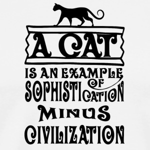 cat A cat is an example of sophistication minus ci - Men's Premium T-Shirt