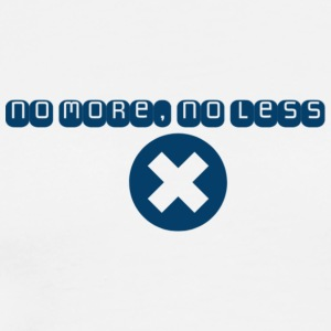 no more no less 2 - Men's Premium T-Shirt