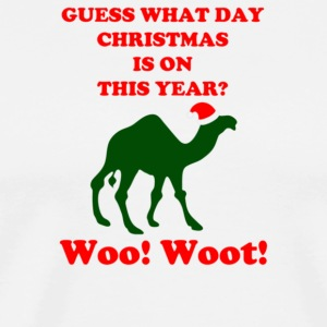 Guess What Day Christmas Is On Hump Day - Men's Premium T-Shirt