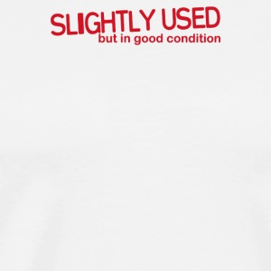 Slighty Used - Men's Premium T-Shirt