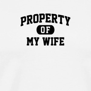 PROPERTY OF MY WIFE - Men's Premium T-Shirt