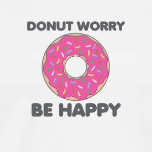 Donut Worry Be Happy - Men's Premium T-Shirt