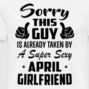 This Guy Is Taken By A Super Sexy April Girlfriend - Men's Premium T-Shirt