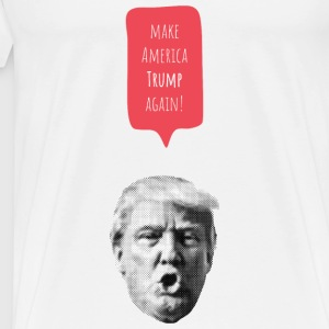 Make America Trump Again! - Men's Premium T-Shirt