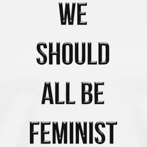 We should all be feminist - Men's Premium T-Shirt