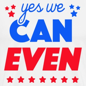 Yes We Can Even - Men's Premium T-Shirt