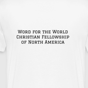 Word for the World Christian Fellowship NA - Men's Premium T-Shirt