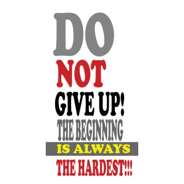Do Not Give Up The Beginning Is Always The Hardest By Sgmp Outlet