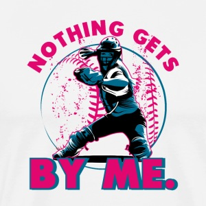 Nothing Gets By Me Softball Catcher