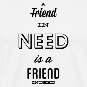 a friend in need is a friend indeed composition